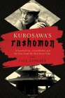 Kurosawa's Rashomon: A Vanished City, a Lost Brother, and the Voice Inside His Iconic Films Cover Image