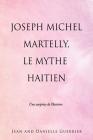Joseph Michel Martelly, Le Mythe Haitien: Une surprise de l'histoire Cover Image