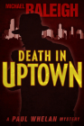 Death in Uptown: A Paul Whelan Mystery (Paul Whelan Mysteries #1) Cover Image