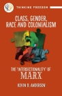 Class, Gender, Race and Colonization: The 'intersectionality' of Marx Cover Image