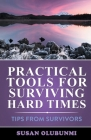 Practical Tools for Surviving Hard Times: Tips from Survivors Cover Image