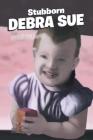 Stubborn Debra Sue Cover Image
