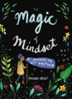The Magic of Mindset: A Journal to Get Unstuck Cover Image