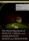 The Oxford Handbook of Infant, Child, and Adolescent Sleep and Behavior Cover Image