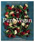 Pure Vegan: 70 Recipes for Beautiful Meals and Clean Living Cover Image