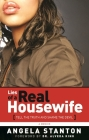 Lies of a Real Housewife: Tell the Truth and Shame the Devil Cover Image