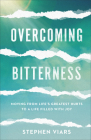 Overcoming Bitterness: Moving from Life's Greatest Hurts to a Life Filled with Joy Cover Image