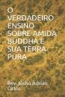 O Verdadeiro Ensino Sobre Amida Buddha E Sua Terra Pura Cover Image