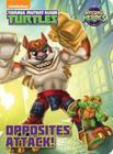 Opposites Attack! (Teenage Mutant Ninja Turtles: Half-Shell Heroes) Cover Image