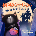 Splat the Cat: What Was That? Cover Image