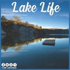 Lake Life 2021 Wall Calendar: Official LakeLife 2021 Calendar 18 Month Cover Image