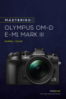 Mastering the Olympus Om-D E-M1 Mark III Cover Image