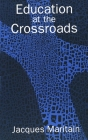 Education at the Crossroads (The Terry Lectures Series) Cover Image
