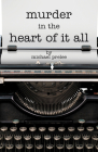 Murder in the Heart of It All (Tim Abernathy) Cover Image