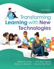 Transforming Learning with New Technologies, Enhanced Pearson Etext with Loose-Leaf Version -- Access Card Package [With Access Code] (What's New in Curriculum & Instruction) Cover Image