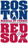 Miracle at Fenway: The Inside Story of the Boston Red Sox 2004 Championship Season Cover Image