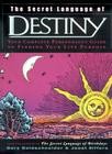 The Secret Language of Destiny: Your Complete Personology Guide to Finding Your Life Purpose Cover Image