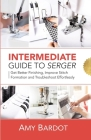Intermediate Guide to Serger: Get Better Finishing, Improve Stitch Formation and Troubleshoot Effortlessly Cover Image