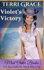 Mail Order Bride: Violet's Victory: Inspirational Historical Western Cover Image