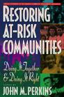 Restoring At-Risk Communities: Doing It Together and Doing It Right Cover Image