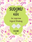 Sudoku for kids to improve logical thinking. Volume 5: 100 Sudoku puzzles for clever kids, Easy sudoku puzzle books for kids 8-12 - large print - with Cover Image