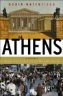 Athens: A History, From Ancient Ideal To Modern City Cover Image