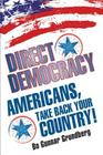 Direct Democracy: Americans, Take Back Your Country! Cover Image