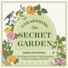Unearthing the Secret Garden Lib/E: The Plants and Places That Inspired Frances Hodgson Burnett Cover Image