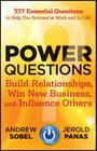 Power Questions: Build Relationships, Win New Business, and Influence Others Cover Image