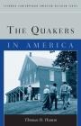 The Quakers in America (Columbia Contemporary American Religion) Cover Image
