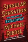 Singular Sensation: The Triumph of Broadway Cover Image
