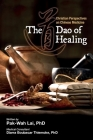 The Dao of Healing: Christian Perspectives on Chinese Medicine Cover Image