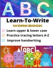 Learn-To-Write Workbook Learn Upper & Lower Case Practice Tracing Letters A-Z Improve Handwriting ABC Ages 3+: 8.5