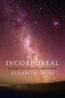 The Incorporeal: Ontology, Ethics, and the Limits of Materialism Cover Image