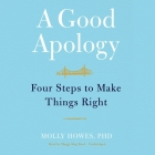 A Good Apology: Four Steps to Make Things Right Cover Image