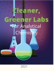 Cleaner, Greener Labs for Analytical Chemistry 2021 Cover Image