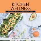 Kitchen Wellness: Beauty from the Inside-Out Cover Image