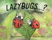 Lazybugs ...? Cover Image