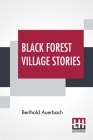 Black Forest Village Stories: Translated By Charles Goepp Cover Image