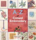 A-Z of Crewel Embroidery (A-Z of Needlecraft) Cover Image