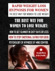 Rapid Weight Loss Hypnosis For Women: The Best Way For Women To Lose Weight: How To Get Slimmer In Sixty Days Or Less: How To Stop Emotional Eating Fo Cover Image