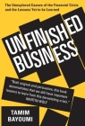 Unfinished Business: The Unexplored Causes of the Financial Crisis and the Lessons Yet to Be Learned Cover Image