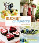 Budget Celebrations: The Hostess Guide to Year-Round Entertaining on a Dime Cover Image