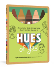 Hues of You: An Activity Book for Learning About the Skin You Are In Cover Image