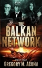 The Balkan Network: A Military Thriller Cover Image