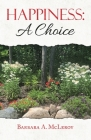 Happiness: a Choice Cover Image