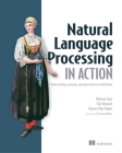 Natural Language Processing in Action: Understanding, Analyzing, and Generating Text with Python Cover Image