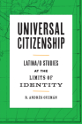 Universal Citizenship: Latina/O Studies at the Limits of Identity Cover Image