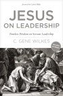 Jesus on Leadership: Timeless Wisdom on Servant Leadership Cover Image