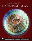 The Art of Carnival Glass (Schiffer Book for Collectors) Cover Image